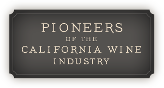 Pioneers of the California Wine Industry