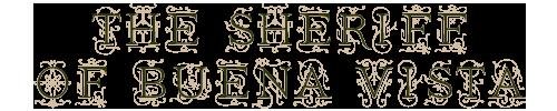THE SHERIFF OF BUNEA VISTA